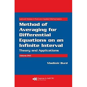 Method of Averaging for Differential Equations on an Infinite Interval Theory and Applications by Burd & Vladimir