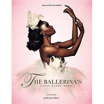 The Ballerinas Little Black Book by Marie & Brittani