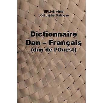 Dictionnaire Dan  Franais dan de lOuest by Erman & Anna