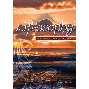 Lifeosophy The Road To Rediscovery von Osborne & Bianca L