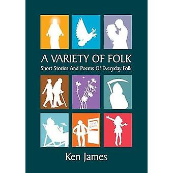 A Variety of Folk A compilation  of short stories and poems by James & Kenneth