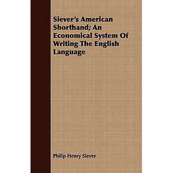 Sievers American Shorthand An Economical System Of Writing The English Language by Siever & Philip Henry