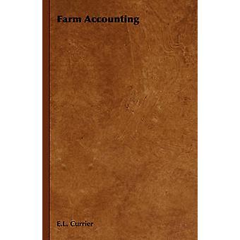 Farm Accounting by Currier & E. L.