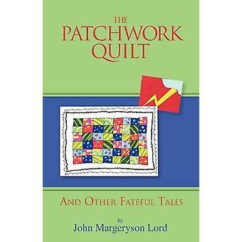 Patchwork Quilt og andre skjebnesvangre historier av Lord & John Margeryson