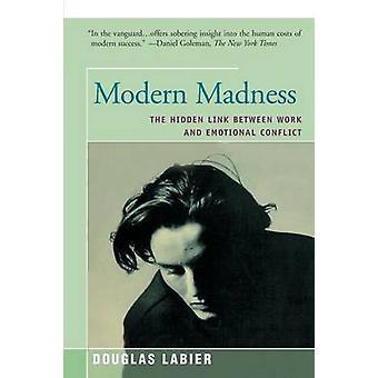 Modern Madness by LaBier & Douglas