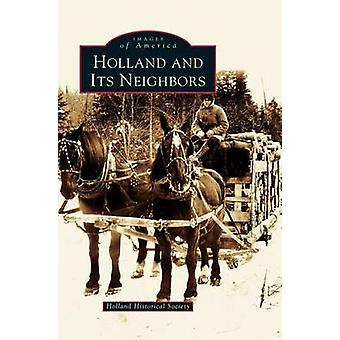 Holland and Its Neighbors by Holland Historical Society