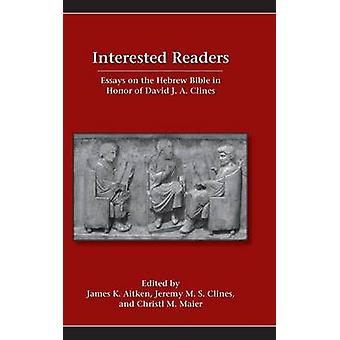 Interessierte Leser Essays on the Hebrew Bible in Honor of David J. A. Clines von Aitken & James