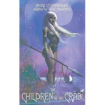 The Children of the Crab by Lichtenberger & Andre