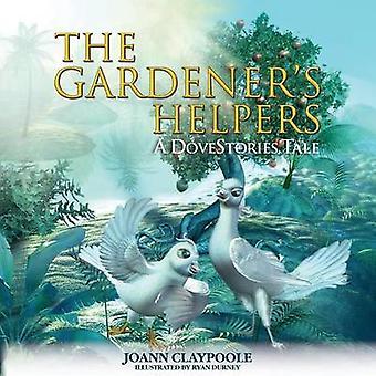 Gardeners Helpers by Claypoole & Joann