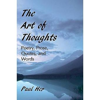 The Art of Thoughts  Poetry Prose Quotes and Words by Her & Paul