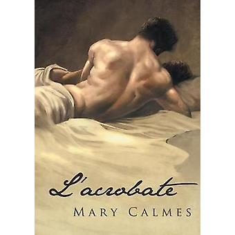 Lacrobate by Calmes & Mary