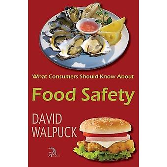 What Consumers Should Know About Food Safety by Walpuck & David