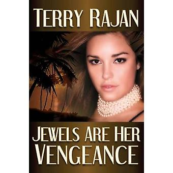 Jewels Are Her Vengeance by Rajan & Terry