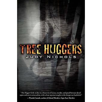 Tree Huggers by Nichols & Judy