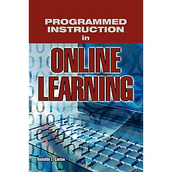 Programmed Instruction in Online Learning by Canton & Reinaldo L.