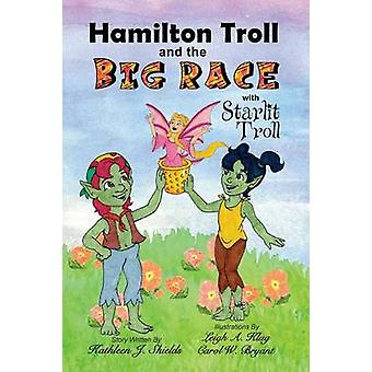 Hamilton Troll and the Big Race by Shields & Kathleen J.