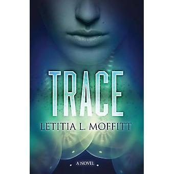 Trace by Moffitt & Letitia L.