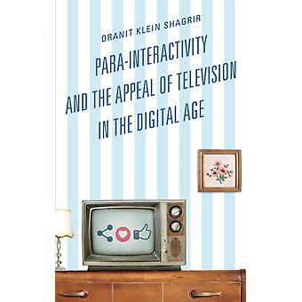 ParaInteractivity and the Appeal of Television in the Digital Age by KleinShagrir & Oranit