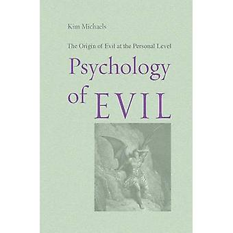 Psychology of Evil by Michaels & Kim