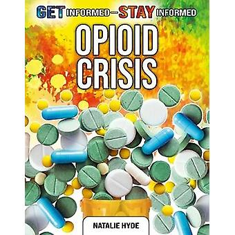 The Opioid Crisis by Natalie Hyde - 9780778749738 Book