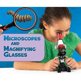 Microscopes and Magnifying Glasses by Lisa J. Amstutz - 9781474769327