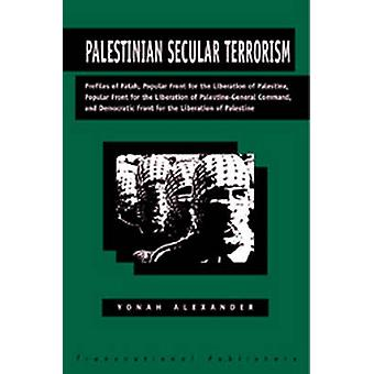 Palestinian Secular Terrorism - Profiles of Fatah - Popular Front for