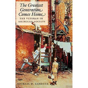 La plus grande génération Comes Home - les anciens combattants dans la société américaine b