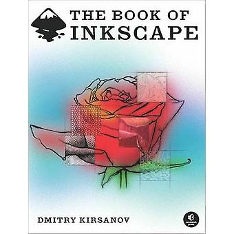 The Book of Inkscape by Dmitry Kirsanov - 9781593271817 Book