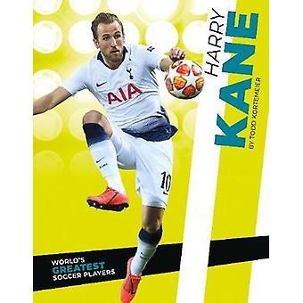 World's Greatest Soccer Players - Harry Kane door Todd Kortemeier - 9781