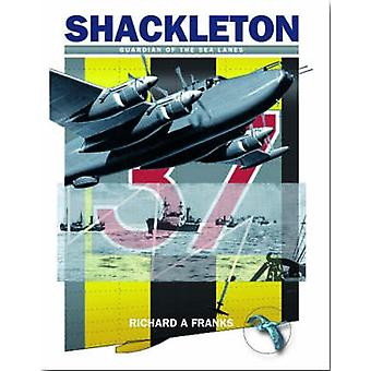 The Avro Shackleton - Guardian of the Sea Lanes by Richard Franks - 97