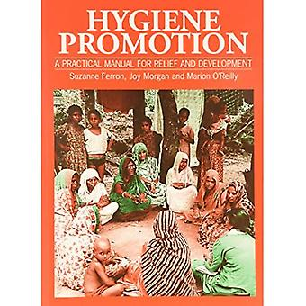 Hygiene Promotion : A Practical Manual for Relief and Development