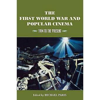 First World War & Popular Cinema by Paris - 9780813528250 Book