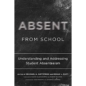 Absent from School - Understanding and Addressing Absenteeism by Micha