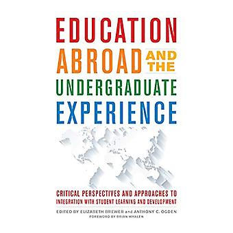 Education Abroad and the Undergraduate Experience - Critical Perspecti
