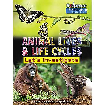 Animal Lives and Life Cycles - Let's Investigate by Ruth Owen - 978178