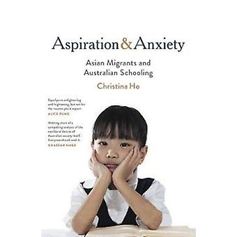 Aspiration and Anxiety  Asian Migrants and Australian Schooling by Christina Ho
