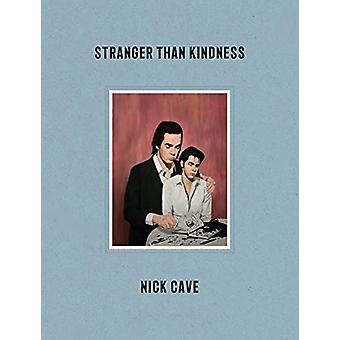Stranger Than Kindness by Nick Cave - 9781838852245 Book