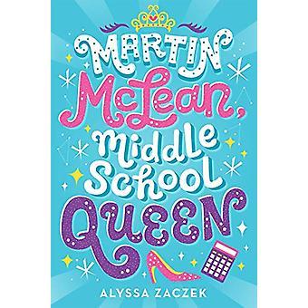 Martin McLean - Middle School Queen by Alyssa Zaczek - 9781454935704