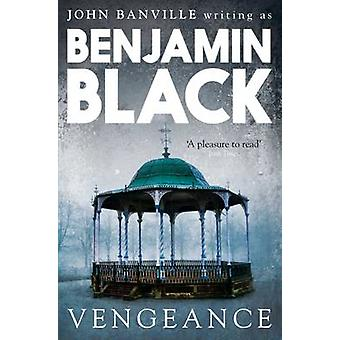 Vengeance - Quirke Mysteries Book 5 (Main Market Ed.) by Benjamin Blac