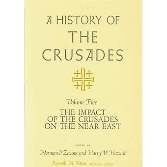 A History of the Crusades v. 5; Impact of the Crusader States on the