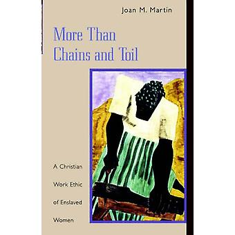 Enemmän kuin kahleet ja raataminen - Orjuutettujen naisten kristillinen työetiikka b