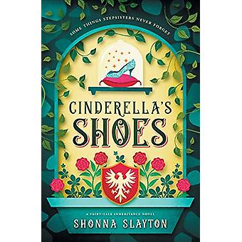 Cinderella's Shoes by Shonna Slayton - 9780997449969 Book