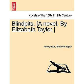 Blindpits. [A Novel. by Elizabeth Taylor.] by Anonymous - 97812415806