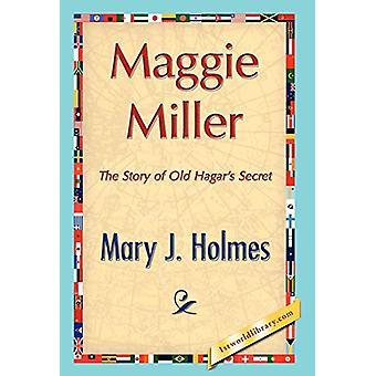 Maggie Miller by J Holmes Mary J Holmes - 9781421847559 Book