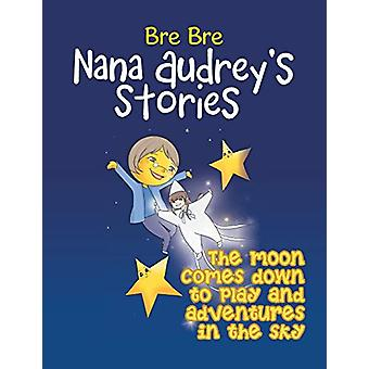 The Moon Comes Down to Play and Adventures in the Sky - Nana Audrey's