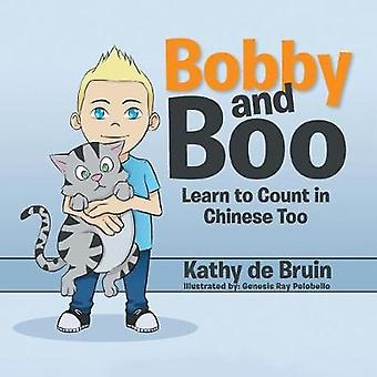 Bobby and Boo - Learn to Count in Chinese Too. by Kathy de Bruin - 978