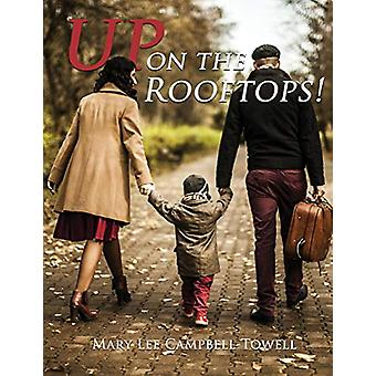 Up on the Rooftops! by Mary Lee Campbell-Towell - 9781545602294 Book