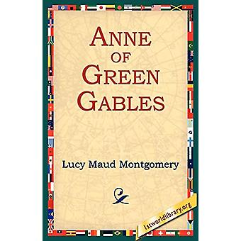 Anne of Green Gables by Lucy Maud Montgomery - 9781595401106 Book
