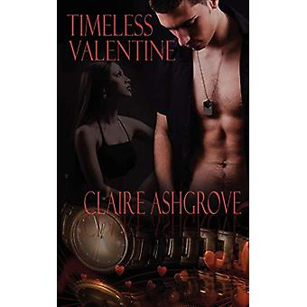 Timeless Valentine by Claire Ashgrove - 9781601547156 Book