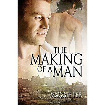 The Making of a Man by Maggie Lee - 9781627984461 Book